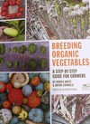 Breeding Organic Vegetables: A Step-By-Step Guide for Growers