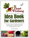 Planet Whizbang Idea Book for Gardeners, The