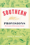 Southern Provisions: The Creation & Revival of a Cuisine
