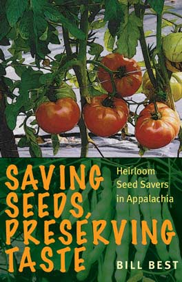 Saving Seeds, Preserving Taste: Heirloom Seed Savers in Appalach