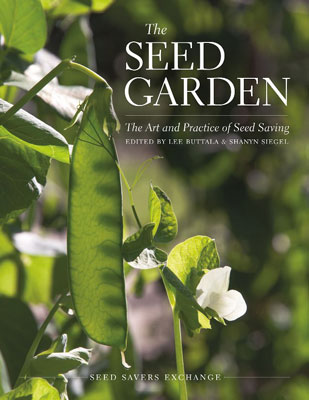 Seed Garden, The: The Art and Practice of Seed Saving