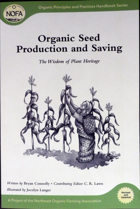 Organic Seed Production and Saving (The Wisdom of Plant Heritage)
