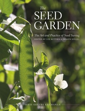 Seed Garden, The, The Art and Practice of Seed Saving