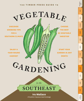 Vegetable Gardening in the Southeast, The Timber Press Guide to