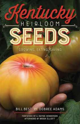 Kentucky Heirloom Seeds: Growing, Eating, Saving