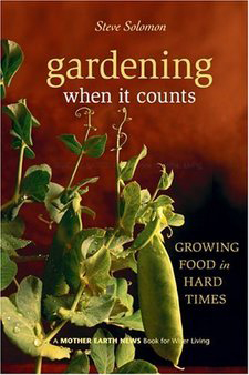 Gardening When it Counts -- Growing Food in Hard Times