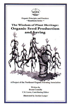 Organic Seed Production and Saving (The Wisdom of Plant Heritage